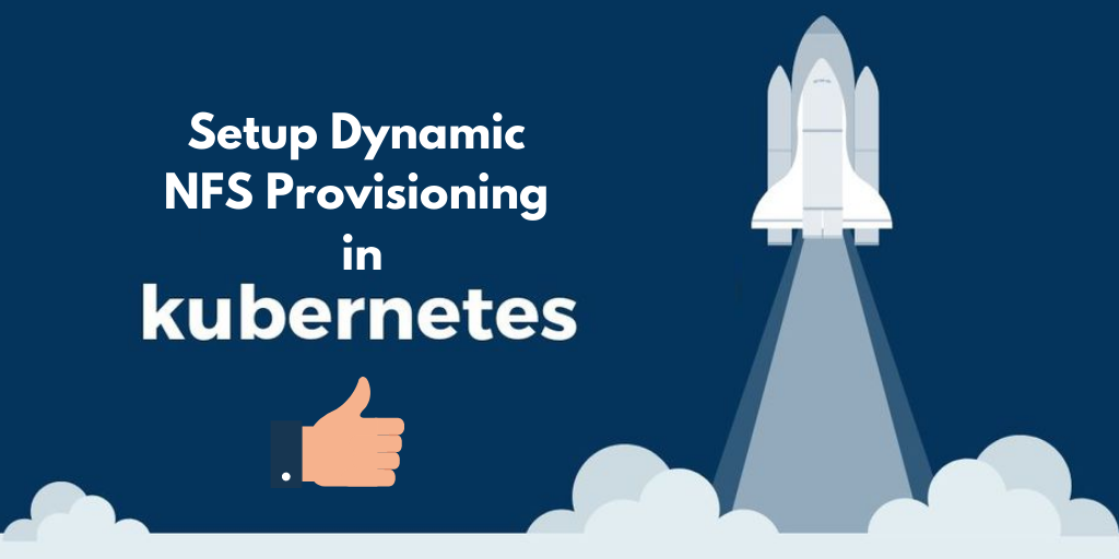 Deploying Dynamic NFS Provisioning in Kubernetes