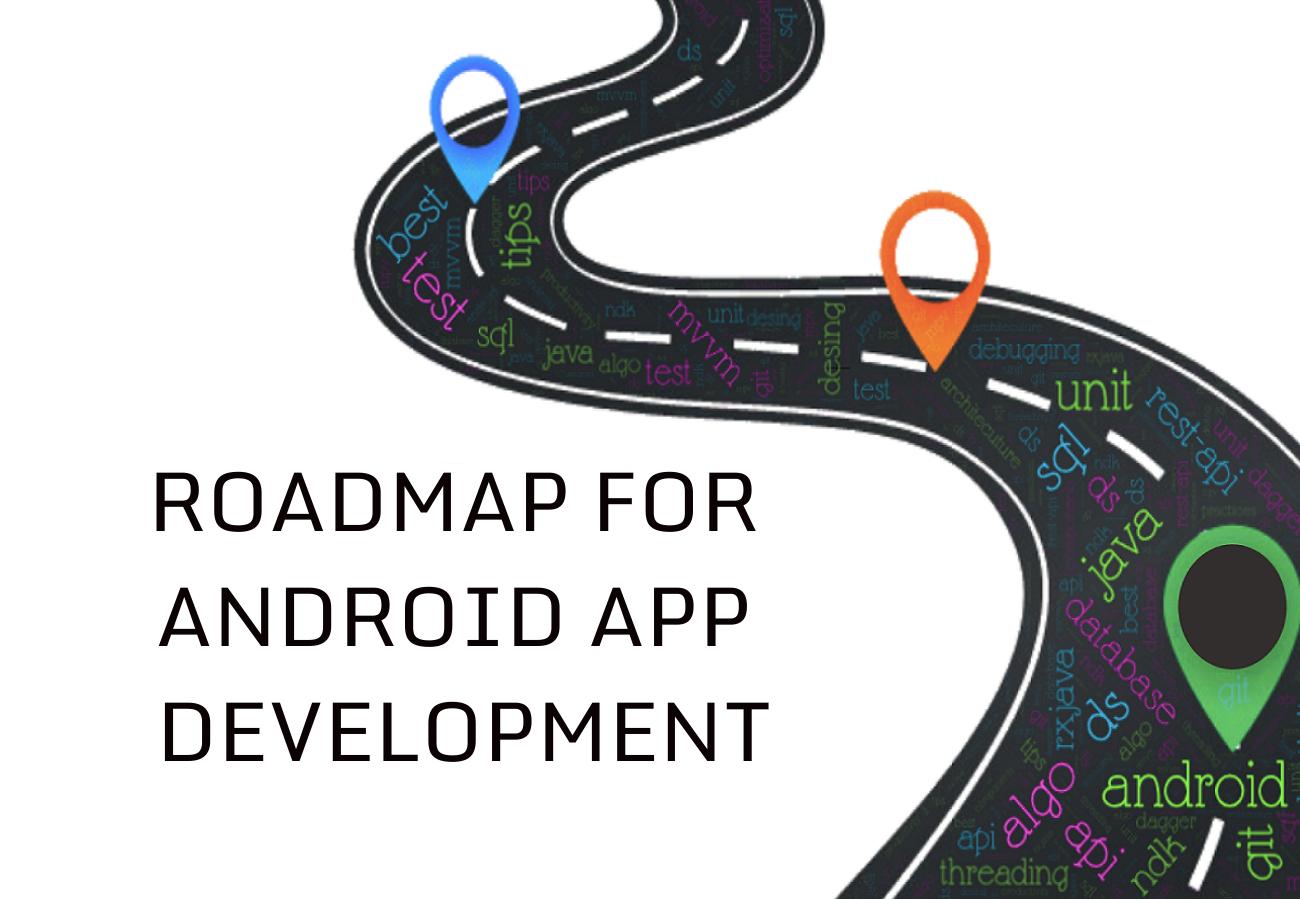Roadmap For Android Mobile App Development