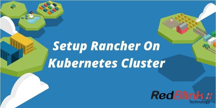 Setup Rancher On Kubernetes Cluster