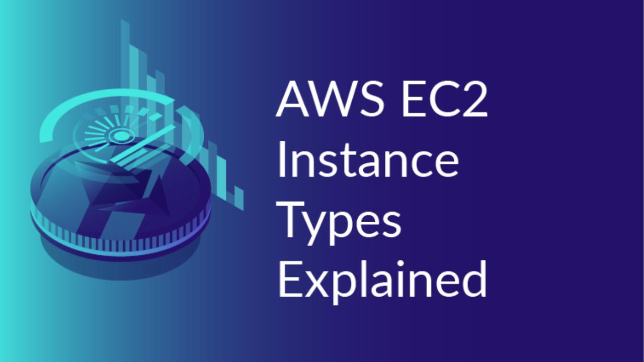 AWS - Amazon EC2 Instance types Comparison